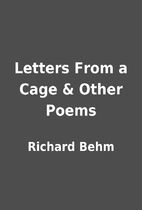 Letters From a Cage & Other Poems by Richard…