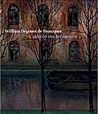 William Degouve de Nuncques : meester van…