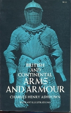 British and Continental Arms and Armour by…