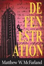 Defenestration by Matthew W. McFarland