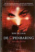 De openbaring een profetie by Tom De Cock