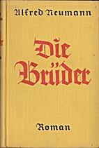 Die Brüder : Roman by Alfred Neumann