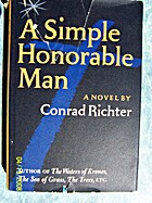 A simple honorable man by Conrad Richter