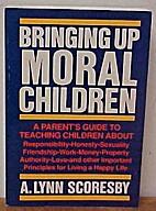 Bringing Up Moral Children by A. Lynn…
