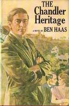 The Chandler Heritage by Ben Haas