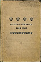 Michigan State Federation Cook Book by Mrs.…