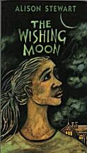 The Wishing Moon by Alison Stewart