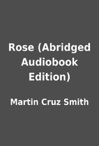 Rose (Abridged Audiobook Edition) by Martin…