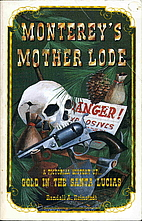 Monterey's Mother Lode by Randall A.…