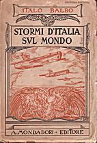 Stormi d'Italia sul Mondo by Italo Balbo