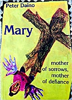 Mary, mother of sorrows, mother of defiance…