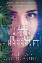 The Best Week That Never Happened by Dallas…