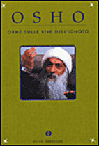 Orme sulle rive dell'ignoto by Osho