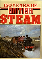 150 Years of British Steam by Martin Hedges