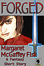 Forged: A Fantasy Short Story by Margaret…