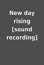New day rising [sound recording]
