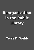 Reorganization in the Public Library by…