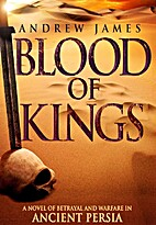 Blood of Kings by Andrew James