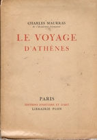 Le voyage d'athènes. by Charles Maurras
