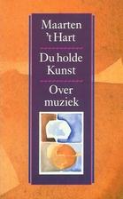 Du holde Kunst : over muziek by Maarten 't…