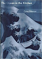 The ocean in the kitchen by Gina Mercer