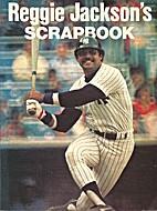 Reggie Jackson's Scrapbook by Reggie…
