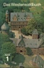 Das Westerwaldbuch : Beitr. zur Landeskunde,…
