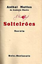 Solteirões : Novela by Anibal Mattos
