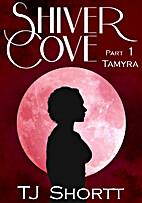 Tamyra (Shiver Cove #1) by TJ Shortt