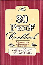 The 80 Proof Cookbook: An Introduction to…