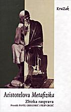 Aristotelova Metafizika : zbirka rasprava by…