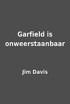 Garfield is onweerstaanbaar by Jim Davis