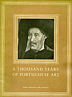 A Thousand Years of Portugese Art 800 1800…
