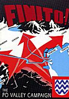 Finito! The Po Valley Campaign 1945 :…