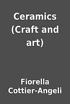 Ceramics (Craft and art) by Fiorella…