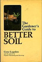 Gardener's Guide to Better Soil by Gene…