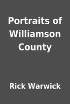 Portraits of Williamson County by Rick…