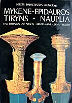 Mykene-Epidauros-Tiryns-Nauplia by Nikos…