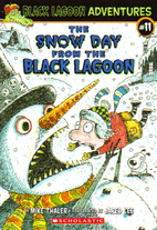 The Snow Day from the Black Lagoon by Mike…