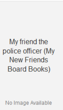 My friend the police officer (My New Friends…