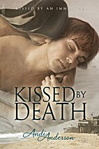 Kissed by Death (Kissed by an Immortal) by…
