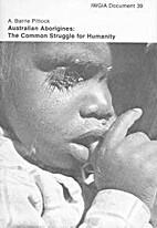Australian Aborigines: The common struggle…