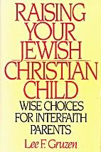Raising Your Jewish-Christian Child: Wise…