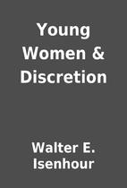 Young Women & Discretion by Walter E.…