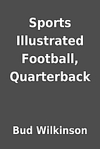 Sports Illustrated Football, Quarterback by…