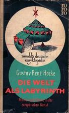 Die Welt als Labyrinth by Gustav René Hocke