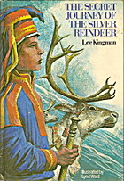 The secret journey of the silver reindeer by…