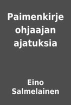 Paimenkirje ohjaajan ajatuksia by Eino…