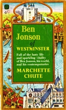 Ben Jonson of Westminster by Marchette Chute