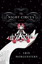 The Night Circus: A Novel by Erin…